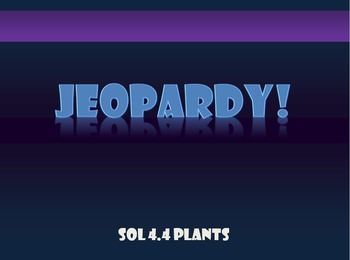 SOL 4.4 Plants Review Jeopardy Game
