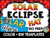 SOLAR ECLIPSE 2017 ACTIVITIES ⚫ TOTAL SOLAR ECLIPSE 2017 CRAFT HAT TEMPLATES