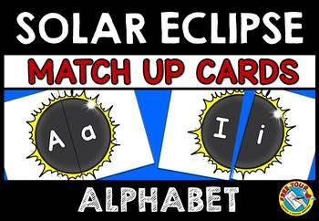 SOLAR ECLIPSE KINDERGARTEN ALPHABET MATCH UP (SOLAR ECLIPSE 2017 ACTIVITIES)