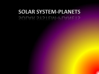SOLAR SYSTEM -PLANETS