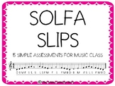 SOLFA SLIPS- 5 SIMPLE ASSESSMENTS (EXIT TICKETS) FOR YOUR MUSIC STUDENTS