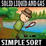 SOLID LIQUID AND GAS EXAMPLE SORT(FLASH FREEBIE)