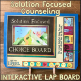 SOLUTION FOCUSED COUNSELING CHOICE BOARD: Interactive Goal Setting Intervention