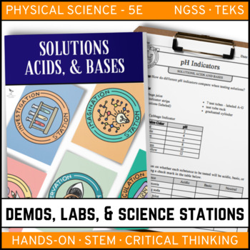 SOLUTIONS, ACIDS AND BASES - Demo, Labs and Science Stations
