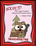 SOLVE IT! Groundhog Math Logic Problems Using the 100-number Board