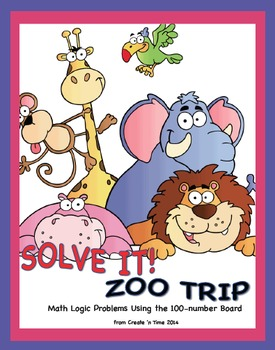 SOLVE IT! ZOO TRIP Math Logic Problems Using 100-number Board