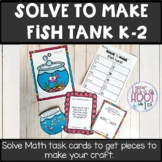 SOLVE TO MAKE math task cards and craft fish tank