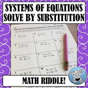 SOLVE SYSTEMS BY SUBSTITUTION MATH RIDDLE