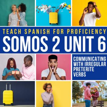 SOMOS Spanish 2 Unit 6: El secreto (irregular preterite verbs in Spanish)
