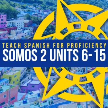 SOMOS Spanish 2 Units 6-15 BUNDLE