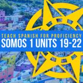 SOMOS Spanish 1 Units 19-22 BUNDLE
