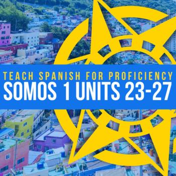 SOMOS Spanish 1 Units 23-27 BUNDLE