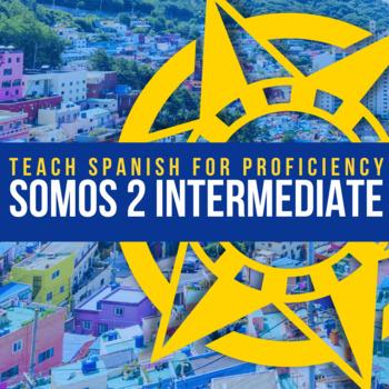 SOMOS Spanish 2 COMPLETE CURRICULUM Bundle