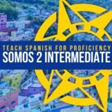 SOMOS 2 Curriculum for Intermediate Spanish (Original)