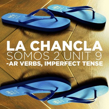 SOMOS Spanish 2 Unit 9 (-ar imperfect): La chancla