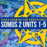 SOMOS Spanish 2 Units 1-5