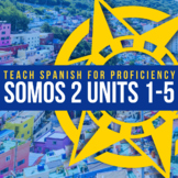 SOMOS Spanish 2 Units 1-5 BUNDLE