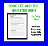 SONG LEE AND THE HAMSTER HUNT- Book Club Questions (Written Response) Suzy Kline