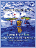 Little Johnny Brown: song and movement game from the Afro-American heritage