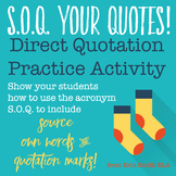 SOQ Your Quotes!  Direct Quotation Activity and Practice Handout