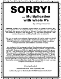 SORRY! - Game/Race/Activity/Stations - long multiplication - whole numbers