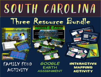 SOUTH CAROLINA 3-Resource Bundle (Map Activty, GOOGLE Earth, Family Feud Game)