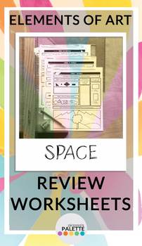 SPACE- Elements of Art Worksheet REVIEW Packet