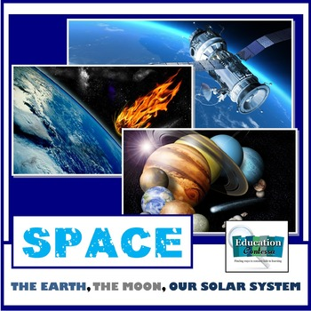 SPACE:  THE EARTH, THE MOON, OUR SOLAR SYSTEM