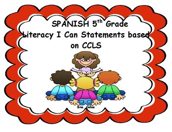 """SPANISH 5th Grade Literacy """"I CAN"""" Statements"""