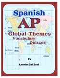 SPANISH AP GLOBAL THEMES VOCABULARY QUIZZES