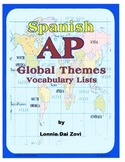 SPANISH AP GLOBAL THEMES VOCABULARY by Lonnie Dai Zovi