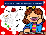 SPANISH Addition for Beginners 6 different activites/worksheets