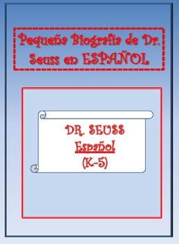 SPANISH Bioiography of DR. SEUSS (K-5)