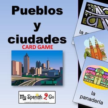 SPANISH CITY VOCABULARY (PUEBLOS Y CIUDADES):  Vocab Card Game and Template