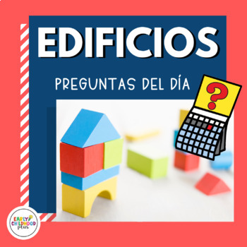 SPANISH Creative Curriculum Teaching Strategies - BUILDINGS - Questions of  Day