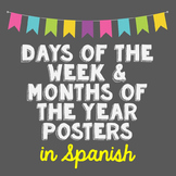 SPANISH Days of the Week, Months of the Year, Posters, Wor