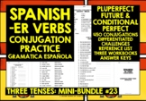 SPANISH ER VERBS CONJUGATION DRILLS PLUPERFECT, FUTURE & CONDITIONAL PERFECT