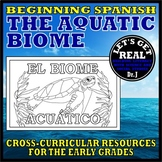 SPANISH: El Bioma Acuático (The Aquatic Biome)