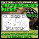 SPANISH: El Bioma de Pradera (The Grassland Biome)