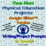 SPANISH Even More P.E. Projects with Rubric for Google Slides™ Distance Learning