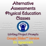 SPANISH Even More Phys. Ed. Assessments & Rubric for Google Slides™