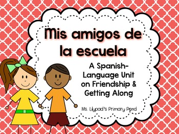 Spanish Friendship Unit for PreK, Kindergarten, or 1st