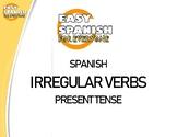 SPANISH: IRREGULAR VERBS- PRESENT TENSE / VERBOS IRREGULAR