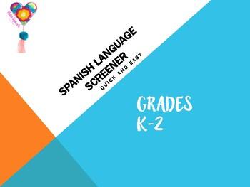 SPANISH LANGUAGE SCREENER