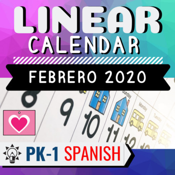 February 2020 Spanish Calendar SPANISH Linear Calendar February 2020 Morning Meeting Circle Time PreK