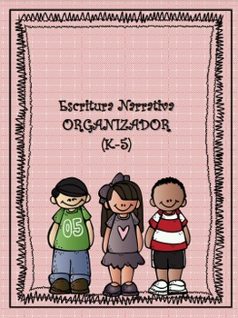 SPANISH Narrative Organizer-Organizador Escritura Narrativa (K-5)
