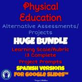 SPANISH P.E. Alternative Assessments/Projects HUGE Bundle for Google Slides™