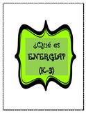 SPANISH-Que es ENERGIA-(K-3)