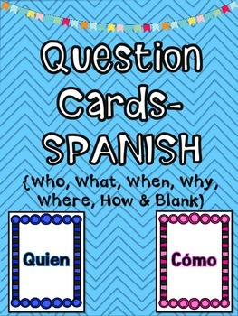 SPANISH Question Cards (Who, What, When, Where, Why & How)