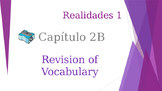 SPANISH - Realidades 1 Capítulo 2B Revision PPT